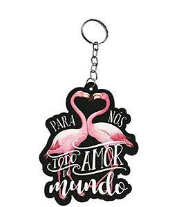 """Chaveiro Lembrancinha - Flamingos """"Para Nós... Mundo"""" - 1 UN - LitoArte - Rizzo"""