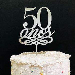 Topo de Bolo 50 Anos Metalizado Prata Sonho Fino Rizzo Confeitaria