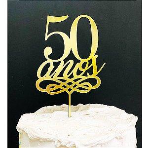 Topo de Bolo 50 Anos Metalizado Dourado Sonho Fino Rizzo Confeitaria