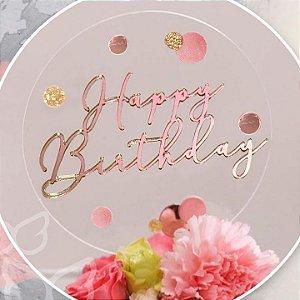 Topo de Bolo Happy Birthday Acrílico Rose Vivarte Rizzo Confeitaria