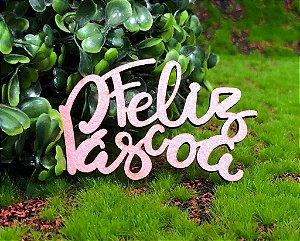 Aplique Feliz Pascoa em MDF Glitter Rosa Claro - Sonho Fino Rizzo Confeitaria