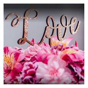 Topo de Bolo Love Glitter Rose Gold Sonho Fino Rizzo Confeitaria