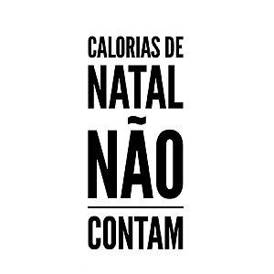 Carimbo Artesanal Calorias de Natal não Contam - Cod.RI-070 - Rizzo Confeitaria