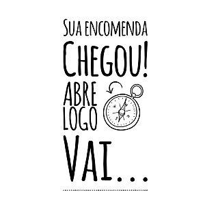 Carimbo Artesanal Sua Encomenda Chegou Abre Logo Vai - Cod.RI-071 - Rizzo Confeitaria