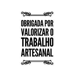 Carimbo Artesanal Obrigada por Valorizar o Trabalho Artesanal - Cod.RI-069 - Rizzo Confeitaria