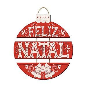 Placa Decorativa em MDF -Decor Home Natal - Bola Feliz Natal - DH6N-004 - LitoArte Rizzo Confeitaria