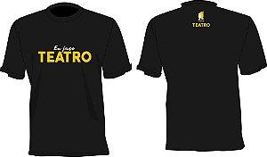 Camiseta Adulto ou Infantil ''Eu Faço Teatro'' Casa do Teatro