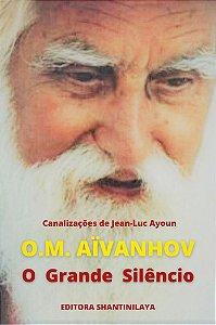 EBOOK O.M.AÏVANHOV, O GRANDE SILÊNCIO