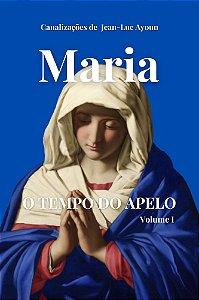 MARIA, O TEMPO DO APELO