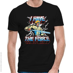 Camiseta I Have the Force - Masculina