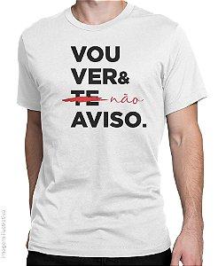 """Camiseta Vou ver e """"não"""" Aviso"""