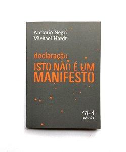 DECLARAÇÃO ISSO NÃO É UM MANIFESTO - MICHAEL HARDT E ANTONIO NEGRI