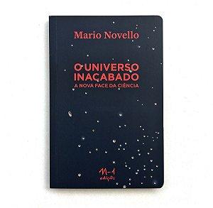 O UNIVERSO INCABADO - MARIO NOVELLO