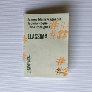 ELASSIM # - JEANNE MARIE GAGNEBIN, TATIANA ROQUE, CARLA RODRIGUES