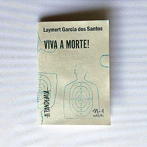 VIVA A MORTE! - LAYMERT GARCIA DOS SANTOS