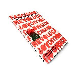 FASCISMO OU REVOLUÇÃO? / MAURIZIO LAZZARATO