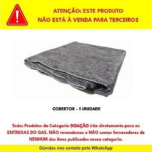 """DOAÇÃO de Cobertor para """"ENTREGA DO GAS"""" - NÃO REVENDEMOS"""