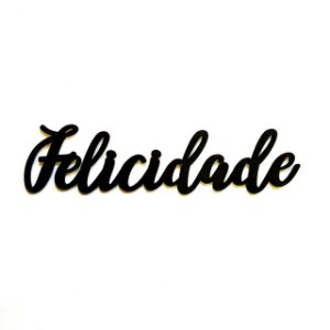Quadro lettering acrílico Felicidade