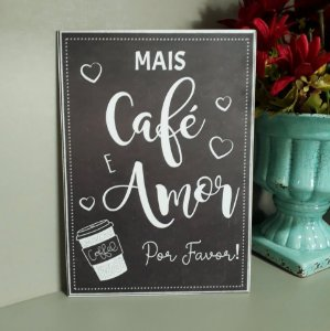 Quadro mdf Mais cafe e amor por favor