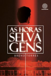 As Horas Selvagens  - Breno Torres