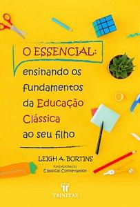 O Essencial / Leigh Bortins