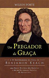 Um Pregador da Graça / Wilson Porte