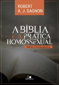 A Bíblia e a prática homossexual / R. Gagnon