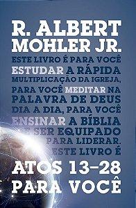 Atos 13-28 para você / A. Mohler