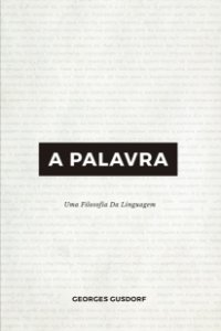 A Palavra / Georges Gusdorf
