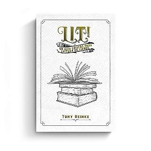 Lit! Um guia cristão para leitura de livros / T. Reinke