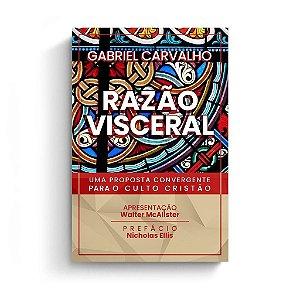 Razão Visceral / Gabriel Carvalho