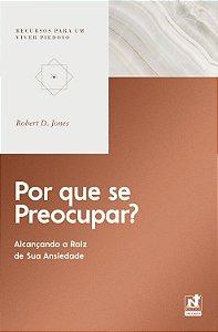 Por que se preocupar / Robert Jones