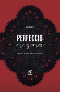 Perfeccionismo - quando a vida não se encaixa / Amy Baker