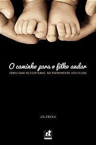 O Caminho para o Filho Andar / Lou Priolo