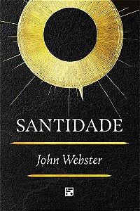 Santidade / J. Webster