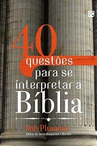 40 Questões para se interpretar a Bíblia / Robert L. Plummer