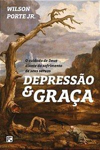 Depressão e Graça / Wilson Porte Jr.