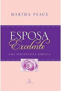 Esposa Excelente / Martha Peace