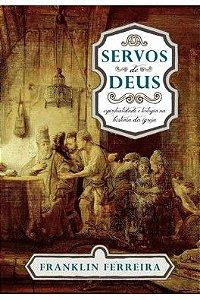 Servos de Deus / Franklin Ferreira