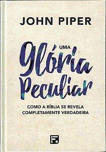 Uma Glória Peculiar / John Piper