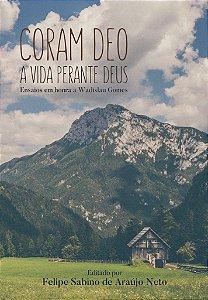 Coram Deo - A Vida perante Deus / Felipe Sabino