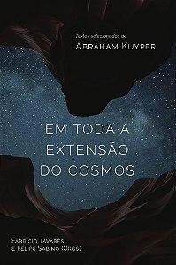 Em Toda a extensão do Cosmos / Abraham Kuyper