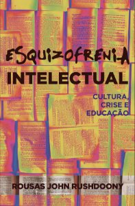 Esquizofrenia Intelectual / Rousas J. Rushdoony