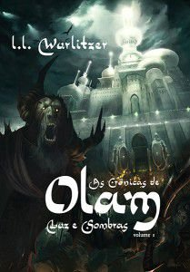 As Crônicas de Olam - Volume 1 / L. L. Wurlitzer