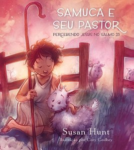 Samuca e seu Pastor / Susan Hunt