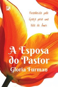 A Esposa do Pastor / Glória Furman