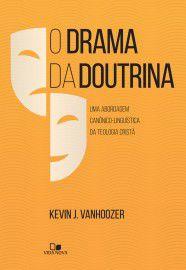 O Drama da Doutrina / Kevin J. Vanhoozer