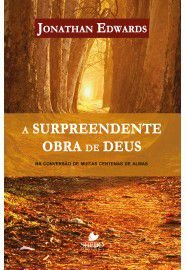 A Surpreendente obra de Deus / Jonathan Edwards