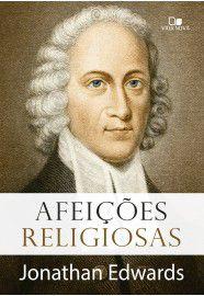 Afeições Religiosas / Jonathan Edwards