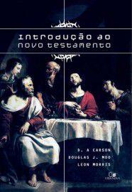 Introdução ao Novo Testamento / D. A. Carson,  Douglas J. Moo & Leon Morris